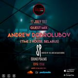 Sound Psalms Guest Mix by Andrew Dobrolubov (Time2House, Belarus)