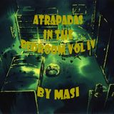 ATRAPADAS IN THE BEDROOM VOL IV By MASI