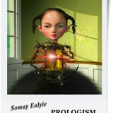 Somay Ealyie  -  Prologism (Audiolotion Mix Series)