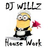 DJ Willz - House Work