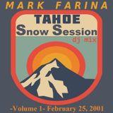 Mark Farina-Tahoe Snow Session 1 djmix-February 25, 2001