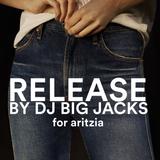DJ Big Jacks x Aritzia - Release