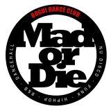 MAD OR DIE VOL I