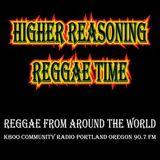 Higher Reasoning Reggae Time 8.28.16