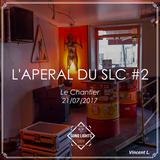 L'Aperal du SLC #2 - @LeChantier - 21/07/17 - Vincent L.