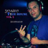 DJ JONAS 69 I LOVE TECH HOUSE VOL2 AGOSTO 2014