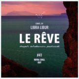 Libra libur.. Royal Chill Out #41 Le Rêve