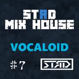 STЯD Mix House #7|Vocaloid