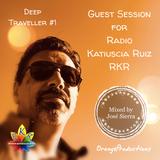 Deep Traveller #1 by Jose Sierra - Guest Session for RKR Radio Katiuscia Radio