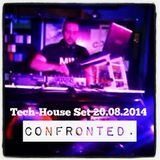 Confronted.   Tech-House Set 20.08.2014