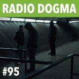 Radio Dogma #95