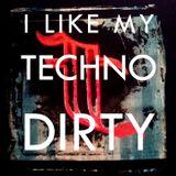I like my techno dirty