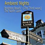 Ambient Nights - Brighton Beach - [The Third wave] - The North Laine