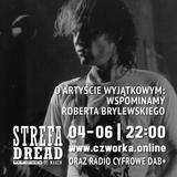 Strefa Dread 547 (Robert Brylewski), 04-06-2018