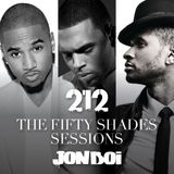 212 & Jon Boi Present - The Fifty Shades Sessions