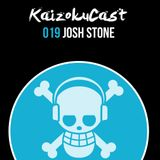 KaizokuCast 019 - Josh Stone (U.S.A)