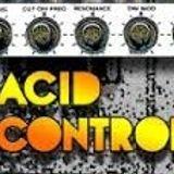 Acid control the night!