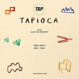 TAPIOCA - JUNE 8 - 2016