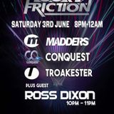 Floor Friction with Madders, Conquest, Troakester & Ross Dixon 03.06.2017