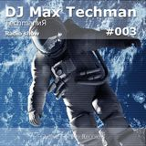 Max Techman - TechmanиЯ #003