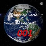 .....:::..: Trance Universal :..:::.... The Podcast ::.... 001