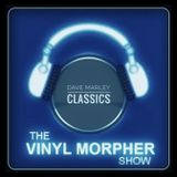 Dave Marley - The Vinyl Morpher Show 10   (Originally Broadcast 11th August 2008)