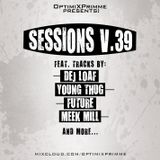 Sessions V.39(Tracks By Lil Boosie, Rich Homie Quan, Kevin Gates, Scotty ATL, Two-9, Rocko & More)