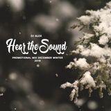 Dj Alex - Hear the Sound (Promotional Mix December Winter 2018)