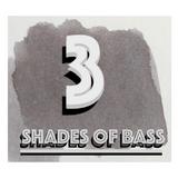 SHADES OF BASS 3!