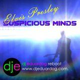 Elvis Presley - Suspicious Minds (DJ EduardoG Reboot Mix)