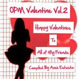 "OPM vALENTINE vOL.2 ""Happy Valentines To All My Friends""-By Aneh Estuista"
