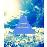 DJ kawati Ambient Vol.2