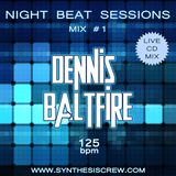 Dennis Baltfire - Night Beat Sessions Mix 1 (125bpm)