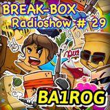 Break-Box Radioshow #029 (Mix By BA1ROG)