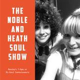 The Noble & Heath Soul Show - 02/07/2018