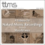 #018 - A Tribute To Naked Music Recordings - mixed by Moodyzwen