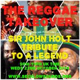 The Reggae Takeover 22nd October 2014 Sir John Holt Tribute