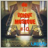 LIKWID / De La Bonne Musique RadioShow #10, 03 Mars 2017