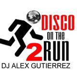 Disco on the Run Part 2 ( a 5 Minute Disco mix ) DJ Alex Gutierrez