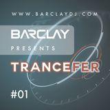 Barclay presents TranceFer - Episode 01