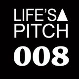 Life's A Pitch 008 on air www.ibizasounds.com
