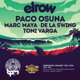 Toni Varga, Marc Maya, De La Swing, Paco Osuna - Live at Elrow, Wah Wah, BPM Festival (13-01-2016)