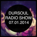 Dursoul Radio Show 07 January 2014