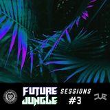 Future Jungle Sessions #3