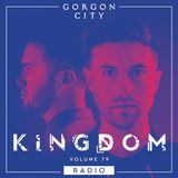 Gorgon City KINGDOM Radio 079