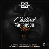 @DJDAYDAY_  - The Chilled R&B/Trapsoul Mix Vol 1