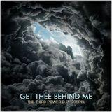 """GOSPEL - """"Get Thee Behind Me"""""""
