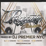 THE DJ PREMIER SHOW - REGGAETON CLASSICS 100% VINYL