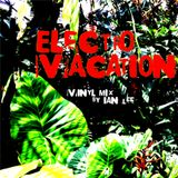 Electro Vacation (Vinyl Mix)