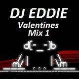 Dj Eddie Valentines Mix 1